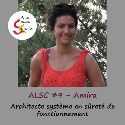 Amira, Architecte système en sûreté de fonctionnement [ALSC S01E09]