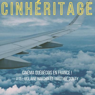 Cinéma québécois en France / avec Violaine Harchin et Timothée Donay (Les Alchimistes) cover