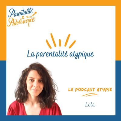 59. La parentalité atypique avec Lola du podcast Atypie cover