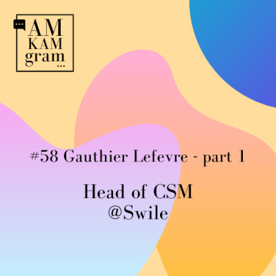 Episode 58 : Gauthier, Head of Customer Success Management chez Swile 1/2 cover