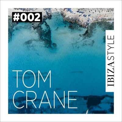 002 - Tom Crane - Ibiza Style Sessions cover