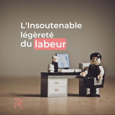 Image of the show L'insoutenable légèreté du labeur