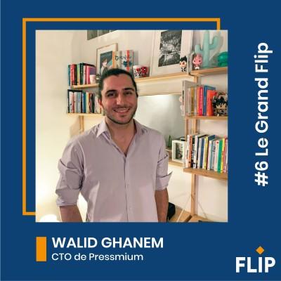 #6 Le Grand Flip avec Walid Ghanem de Pressmium ! cover