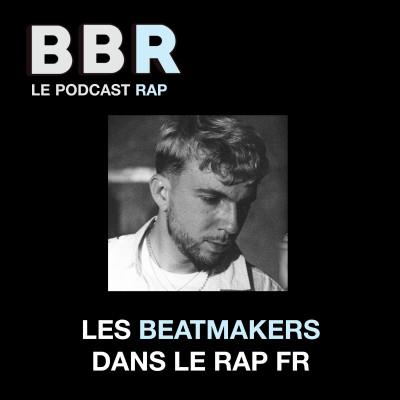 BlaBlaRap - Episode 3 - Les beatmakers dans le rap français cover