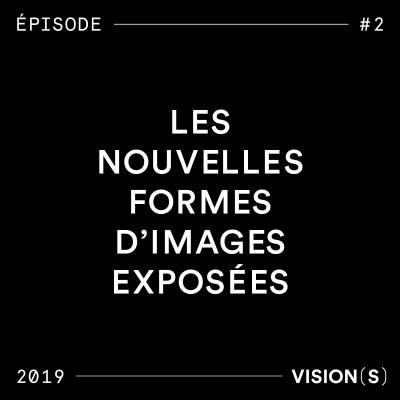 EPISODE #2 - Les nouvelles formes d'images exposées cover