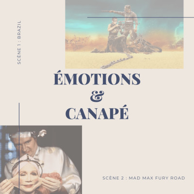 Emotions & Canapé : Brazil et Mad Max Fury Road cover