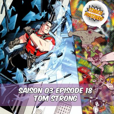 image ComicsDiscovery S03E18 : Tom Strong