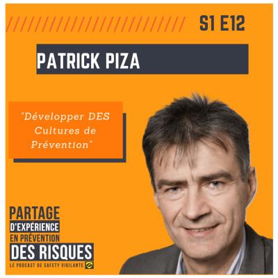 """#12 - Patrick PIZA - """"Développer DES Cultures de Prévention"""" cover"""