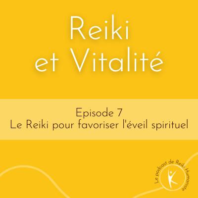 #07 – Le Reiki pour favoriser l'éveil spirituel cover