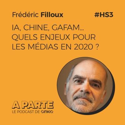 image IA, Chine, GAFAM… quels enjeux pour les médias en 2020 ? avec Frédéric Filloux