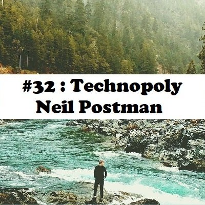 #32: Technopoly - Neil Postman cover