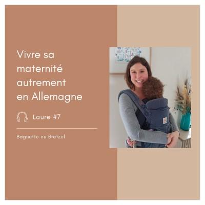 #7 - Laure, vivre sa maternité autrement en Allemagne cover