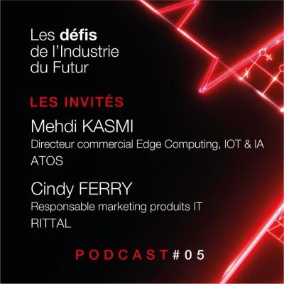 Episode 5 - Interview de Mehdi Kasmi - Directeur Commercial ATOS  - & Cindy Ferry - Responsable Marketing Produits IT Rittal cover