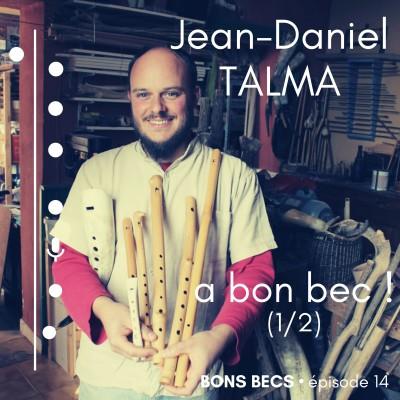 image Épisode 14 • Jean-Daniel TALMA a bon bec (1/2)