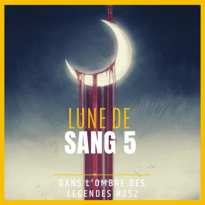 Dans l'ombre des légendes-252 Lune de Sang 5... cover