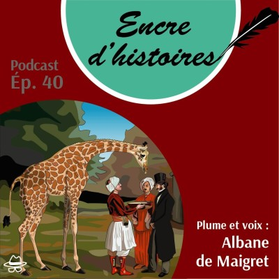 Épisode 40 : La « girafomania » sous la Restauration cover