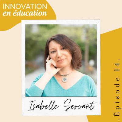 """Épisode 14 - Isabelle Servant   """"Quelle école pour demain?"""" cover"""