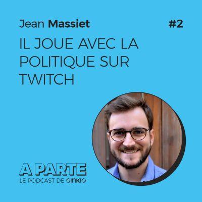 Jean Massiet, il joue avec la politique sur Twitch cover