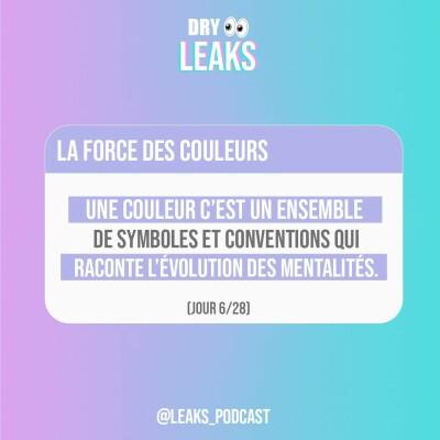 Dry Leaks - La force des couleurs (6/28) cover