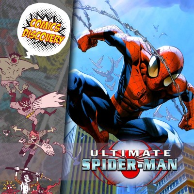 ComicsDiscovery S05E41 : Ultimate Spider-man cover
