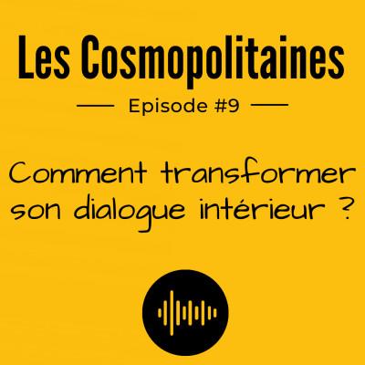 #9 - Comment transformer son dialogue intérieur ? cover