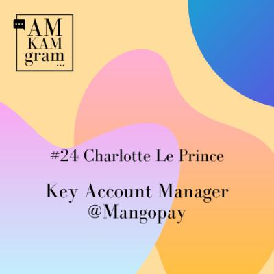 Episode 24 : Charlotte, Key Account Manager chez Mangopay