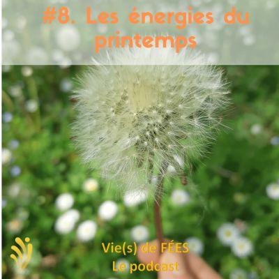 image Episode 08 - Les énergies du printemps