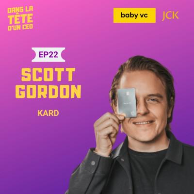 #22 Scott Gordon (Kard) : Sur la création de Kard, son parcours de la restauration à la fintech, son expérience chez Accor et plus cover