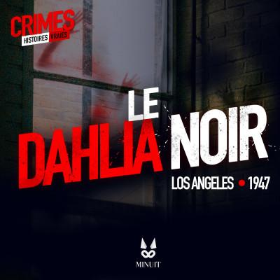 image CRIMES • Le Dahlia Noir • Partie 2
