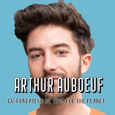 Arthur Auboeuf, Co-fondateur de Time for the Planet - C'est l'heure de sauver l'humanité cover