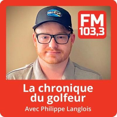 Image of the show LA CHRONIQUE DU GOLFEUR avec Philippe Langlois au FM 103,3