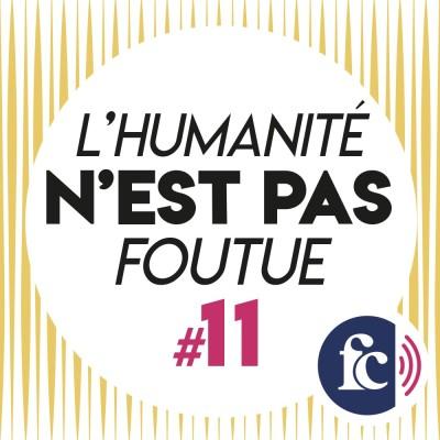 L'humanité n'est pas foutue #11 - Un incendie de charité cover
