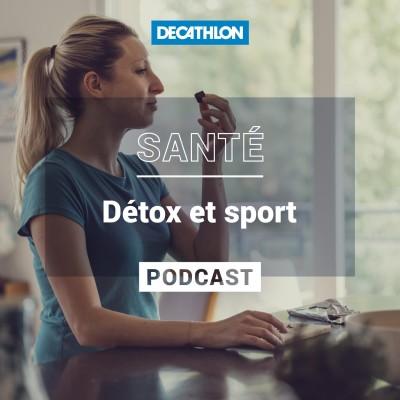 # 49 Sport et santé - Détox, on vous dit tout ! cover