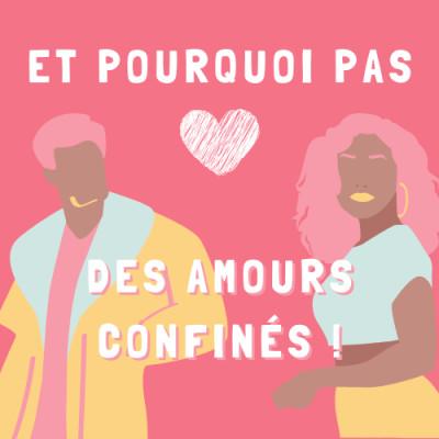 Et Pourquoi Pas des Amours Confinés ! [Emission intégrale] cover