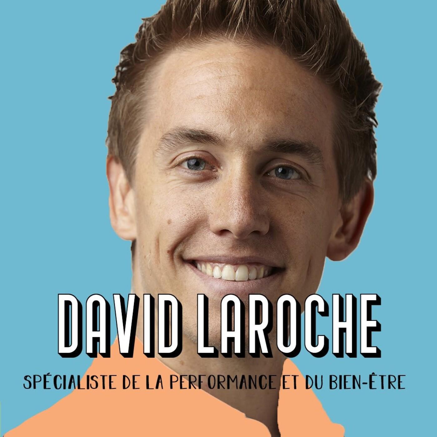 David Laroche, Entrepreneur, Conférencier, Coach - Devenir meilleur chaque jour (PARTIE 1)