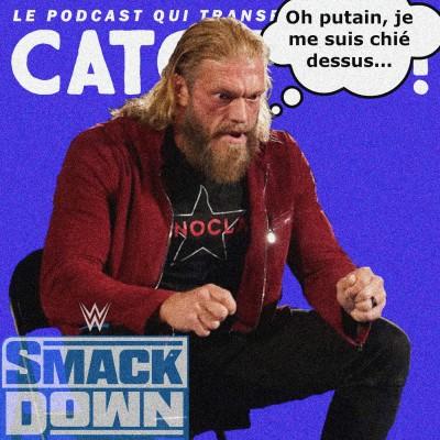Catch'up! WWE Smackdown du 15 octobre 2021 — Le plus grand caca barré du monde cover
