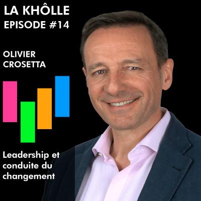 #14 Leadership et conduite du changement - Olivier Crosetta cover