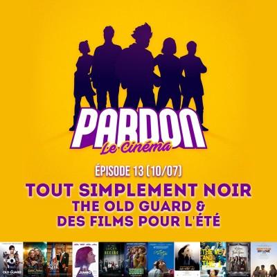 TOUT SIMPLEMENT NOIR, THE OLD GUARD & DES FILMS D'ÉTÉ ! cover