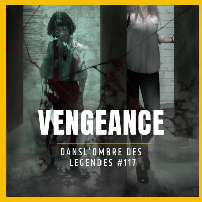 Dans l'ombre des légendes-117- Vengeance.. cover