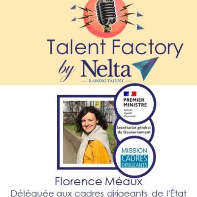E15 - Talent Factory by Nelta - 2/2 Florence Méaux - Déléguée aux cadres dirigeants de l'État - Suite et fin. cover