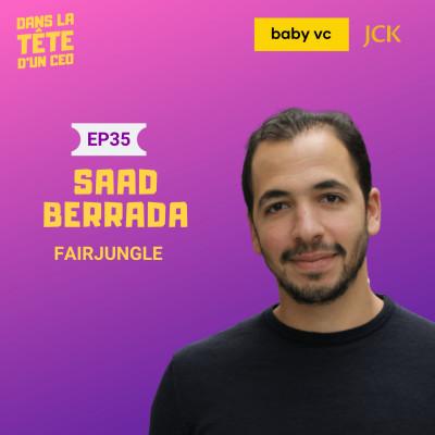 #35 Saad Berrada (Fairjungle) : Comment et Pourquoi ils ont pivoté après avoir réalisé 10K de MRR, et plus. cover