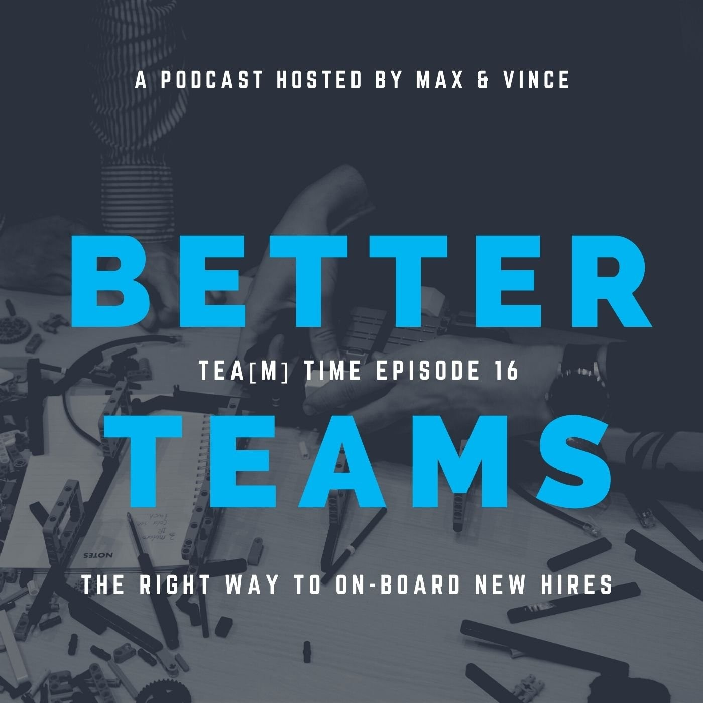 TEA(M) TIME - Episode 16 - The Right Way to On-board New Hires