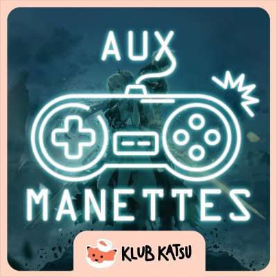 Aux Manettes #23 (feat. 123Lunatic) – Tales of Arise / Lost Judgment / Sonic Colors Ultimate cover