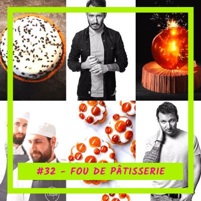 #32 - Fou de Pâtisserie: Dans les coulisses du temple de la pâtisserie française