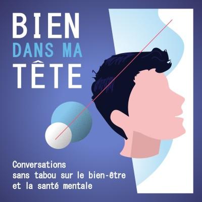 Bien dans ma tête – Le podcast qui vous veut du bien cover