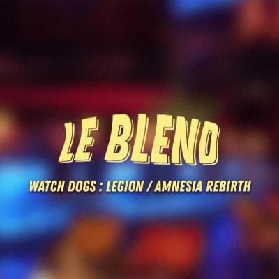 Blend #9 Watch Dogs: Legion / Amnesia: Rebirth cover