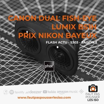 FLASH ACTU - S303 - Canon Dual Fish-Eye, Lumix BS1H et Prix Nikon Bayeux 2021 cover