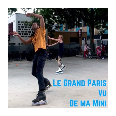 Le Grand Paris Vu De Ma Mini (Les Patineurs de Vitry) cover
