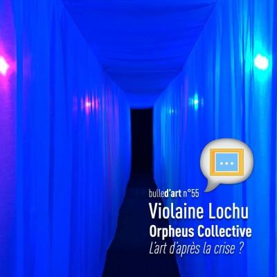 """[n°55] """"Orpheus Collective"""" de Violaine Lochu : L'art d'après la crise ? cover"""