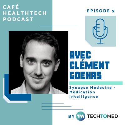 9 - Clément Goehrs, Synapse Medicine, intelligence artificielle et bon usage du médicament cover